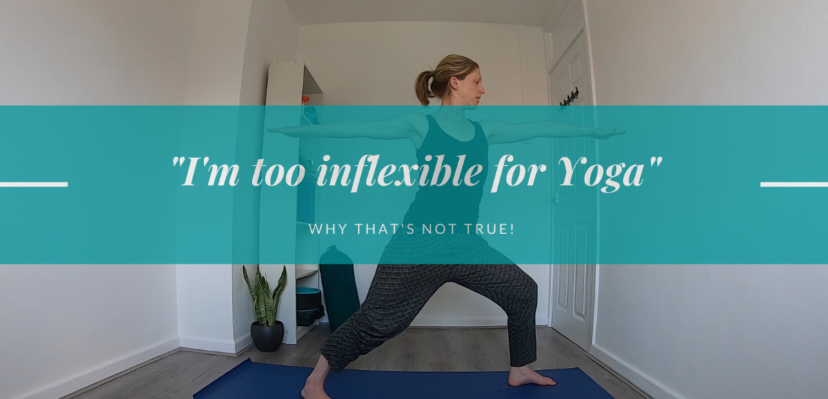 I'm too inflexible for yoga!