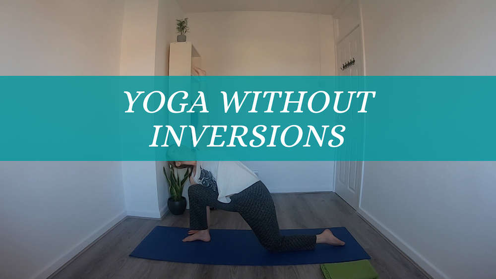 The 'Yoga without' Series: Yoga without Inversions